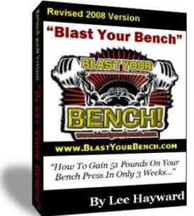 Blast Your Bench - How To Add 50 lbs. To Your Bench Press In Only 3 Weeks